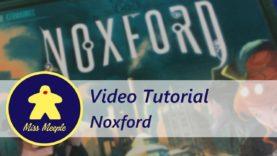 La ludoteca #38 – Noxford Tutorial