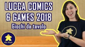 Giochi da Tavolo più attesi di Lucca Comics & Games 2018